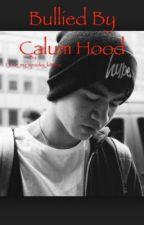 Bullied by Calum Hood by ingridlaakso