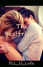 The Bestfriend | A Lesbian Story by PLL_Is_Lofe