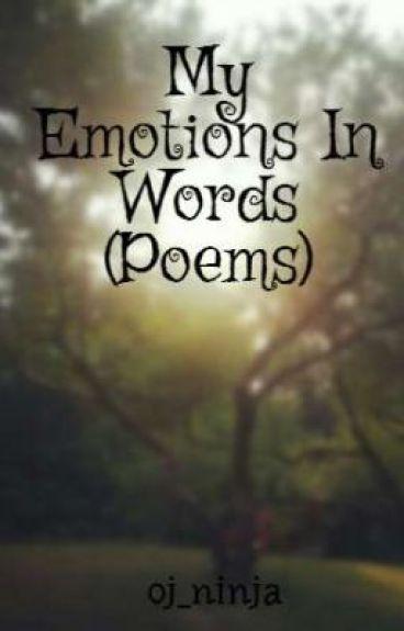 My Emotions In Words (Poems) by oj_ninja
