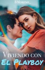 Viviendo con el Playboy by BMoreno_