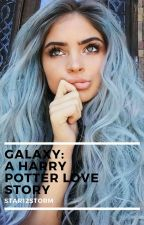 GALAXY: A Harry potter love story by star12storm