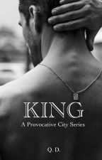 KING: A Provocative City Series #5 by qdauthor