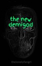 the new demigod by thelonelyfangrl