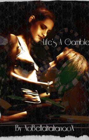 Life's A Gamble by XoBellaItalianaoX