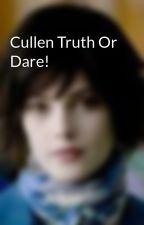 Cullen Truth Or Dare! by Alice_HaleCullen