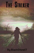 The Stalker by BlackStone17