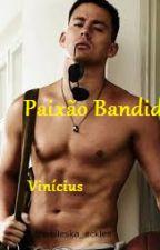 Paixão Bandida by heittor