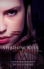 Shadow Kiss Ch.22 Dimitri's POV by DreaSandoval8