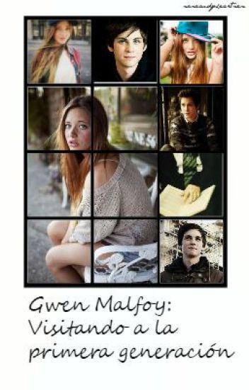 Gwen Malfoy visitando a la 1° generación