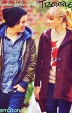 I Knew You Were Trouble! (A Harry Styles and Taylor Swift Story) by FireStone2202