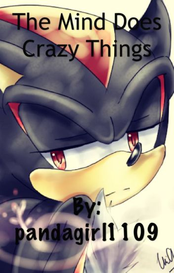 The Mind Does Crazy Things