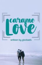 Caramelove {On Editing} by gisckaafs