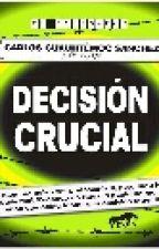 DECISIÓN CRUCIAL by elkinherrera