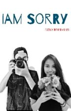 Iam sorry by rzknvtsr