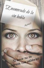 Enamorado de la sin habla by Stef1003