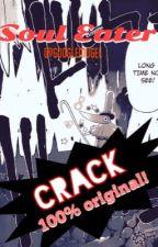 """SOUL EATER """"CRACK"""" [boredom fuel] by googlemugel"""