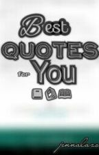Best Quotes for you by jennalazo