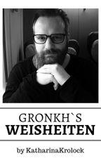 Gronkh's Weisheiten by KatharinaKrolock