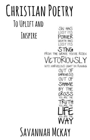 Christian Poetry to uplift and inspire by ChristietheGhost