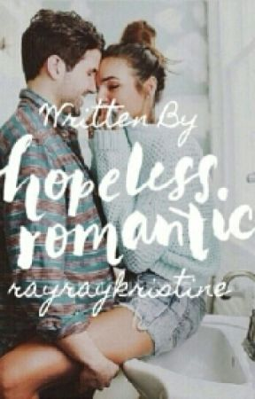 Hopeless Romantic (Book 2 of All You Need is Love (Falling for my Teacher)) by rayraykristine
