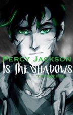Percy Jackson is The shadows by _THESadieKane_