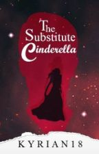 The Substitute Cinderella by Kyrian18