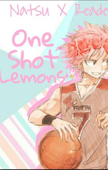 Natsu x reader one shot lemons