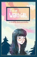 I'm a weird girl by clarissaprisheillaa