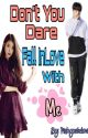 Don't You Dare FAll InLove With Me by pinkycutelove