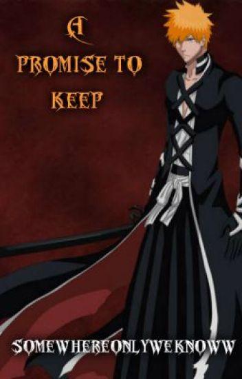 A Promise To Keep [Ichigo Kurosaki]