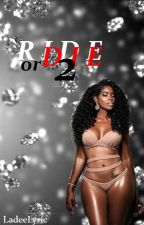 Ride or Die 2 by LadeeLyric