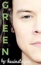 GREEN (RL Harry Styles fanfic) by hesinstripes