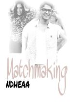 MATCHMAKING by ndheaa