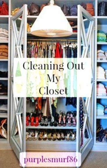 Cleaning Out My Closet by purplesmurf86