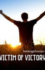 Victim Of Victory by batangpilosopo