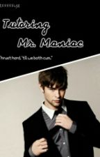Tutoring Mr. Maniac (One Shot) by Sexxxxxy8