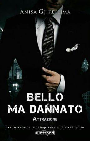 BELLO MA DANNATO Attrazione by ILoveMyCrazyAngel