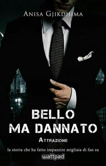 BELLO MA DANNATO (in revisione)