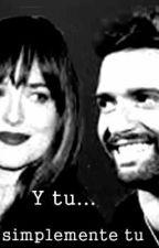 Y tu,simplemente tu.. by Novelalboranista13