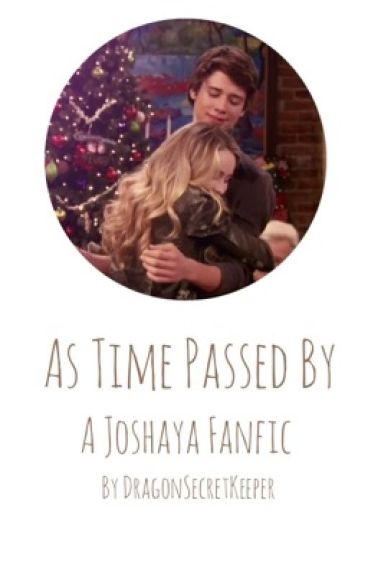 As Time Passed By (A Josh And Maya Fanfic)