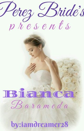 Perez Bride's Presents: Bianca Barameda Editing