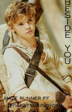 Beside you (Maze Runner / Newt FF) by vvannilli