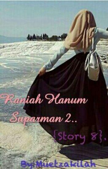 Raniah Hanum Suparman 2 {Story 8}
