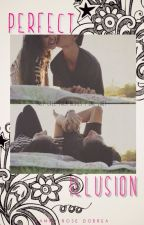 Perfect Illusion [TCTD ONE SHOT] by skittlesncupcakes