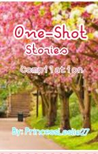 One-Shot Stories Compilation by PrincessLeslie27