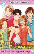 Hana Yori Dango / Boys Over Flowers {English Novel Version} by Porcelain_Lady