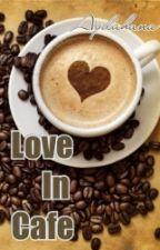 Love In Cafe by aydahana