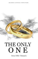 The Only One(Seria One-Volumul 1) by AlexaLittleMonster