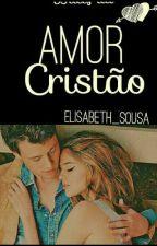 Amor Cristão by Elisabeth_Sousa