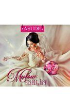 MUTSUZ GELİN by AsuDe5